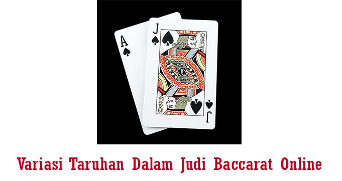 Variasi Taruhan Dalam Judi Baccarat Online